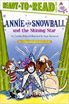 Annie and Snowball and the Shining Star…