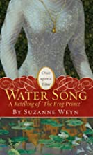 Water Song: A Retelling of The Frog Prince…