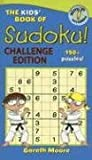 Moore, Gareth: The Kids' Book of Sudoku! Challenge Edition