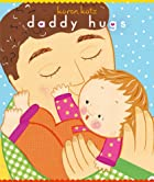 Daddy Hugs (Classic Board Book) by Karen…