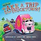 Take a Trip with Trucktown! (Jon…