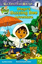 Diego's Buzzing Bee Adventure by Alison…