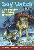 The Turtle-Hatching Mystery (Dog Watch) by…