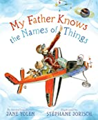 My Father Knows the Names of Things by Jane…