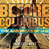 Mann, Charles C.: Before Columbus: The Americas of 1491 (Downtown Bookworks Books)