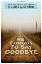 He Forgot to Say Goodbye by Benjamin Alire…