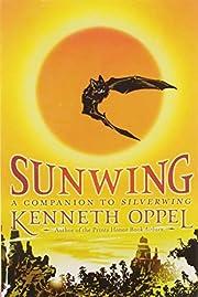 Sunwing (Silverwing) by Kenneth Oppel