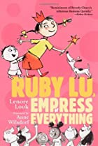 Ruby Lu, Empress of Everything by Lenore…
