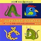 Alphabet Animals: A Slide-and-Peek Adventure…