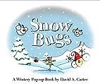 Snow Bugs: A Wintery Pop-up Book (David…