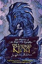 The Indigo King by James A. Owen