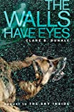 Dunkle, Clare B.: The Walls Have Eyes