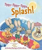 Tippy-Tippy-Tippy, Splash! by Candace…
