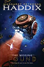 Found (Missing) by Margaret Peterson Haddix