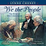 Cheney, Lynne: We the People: The Story of Our Constitution