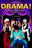 Ruditis, Paul: Show, Don't Tell (Drama!)