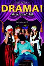 Show, Don't Tell (Drama!) by Paul Ruditis