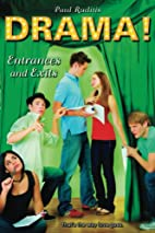 Entrances and Exits (Drama!) by Paul Ruditis