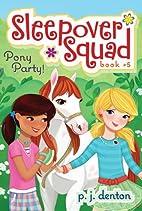 Pony Party! by P. J. Denton