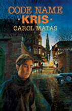 Code Name Kris by Carol Matas