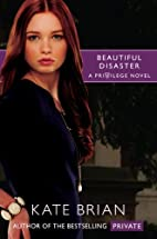 Beautiful Disaster by Kate Brian