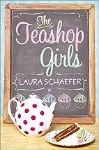 The Teashop Girls by Laura Schaefer