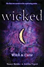 Wicked: Witch & Curse by Nancy Holder