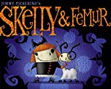 Pickering, Jimmy: Skelly and Femur
