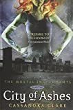 Clare, Cassandra: City of Ashes (The Mortal Instruments, Book 2) (Mortal Instruments, The)