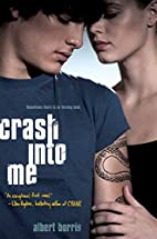 Crash into Me by Albert Borris