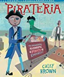 Brown, Calef: Pirateria: The Wonderful Plunderful Pirate Emporium