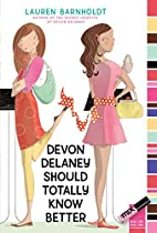 Devon Delaney Should Totally Know Better by…