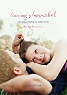Kissing Annabel: Love, Ghosts, and Facial…