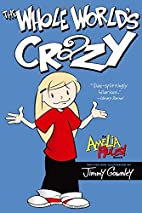 The Whole World's Crazy (Amelia Rules)…
