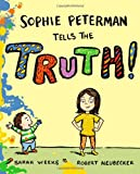 Weeks, Sarah: Sophie Peterman Tells the Truth!