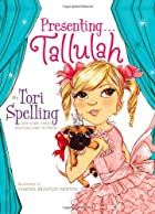 Presenting . . . Tallulah by Tori Spelling