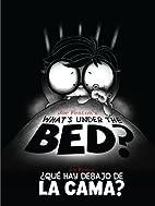 What's Under the Bed? / Que Hay Debajo…