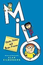 Milo: Sticky Notes and Brain Freeze by Alan…