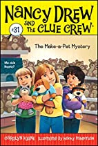 The Make-a-Pet Mystery by Carolyn Keene