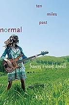 Ten Miles Past Normal by Frances…