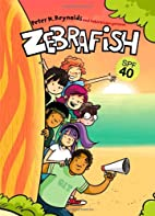 Zebrafish: SPF 40 by Sharon Emerson