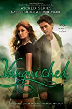Vanquished (Crusade) by Nancy Holder