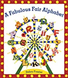 Frasier, Debra: A Fabulous Fair Alphabet