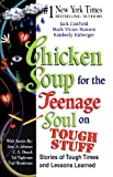 Canfield, Jack: Chicken Soup For The Teenage Soul On Tough Stuff: Stories Of Tough Times And Les