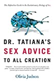 Judson, Olivia: Dr. Tatiana's Sex Advice To All Creation (Turtleback School & Library Binding Edition)
