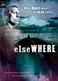 Shetterly, Will: Elsewhere (Turtleback School & Library Binding Edition)
