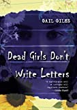 Giles, Gail: Dead Girls Don't Write Letters (Turtleback School & Library Binding Edition)