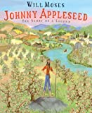 Moses, Will: Johnny Appleseed: The Story Of A Legend (Turtleback School & Library Binding Edition)