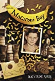 Ayres, Katherine: Macaroni Boy (Turtleback School & Library Binding Edition)