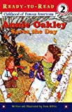 DiVito, Anna: Annie Oakley Saves the Day (Childhood of Famous Americans (Pb))